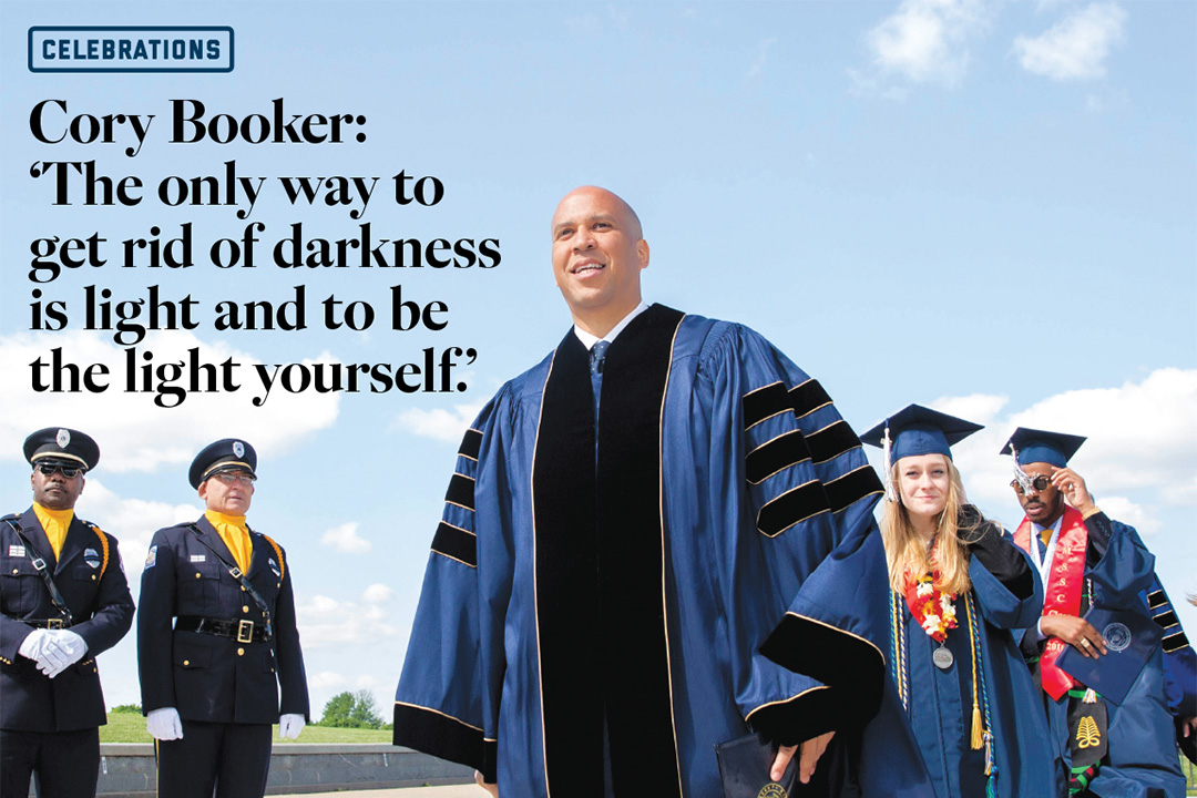 Cory Booker quote from commencement: The only way to get rid of darkness is light and to be the light yourself