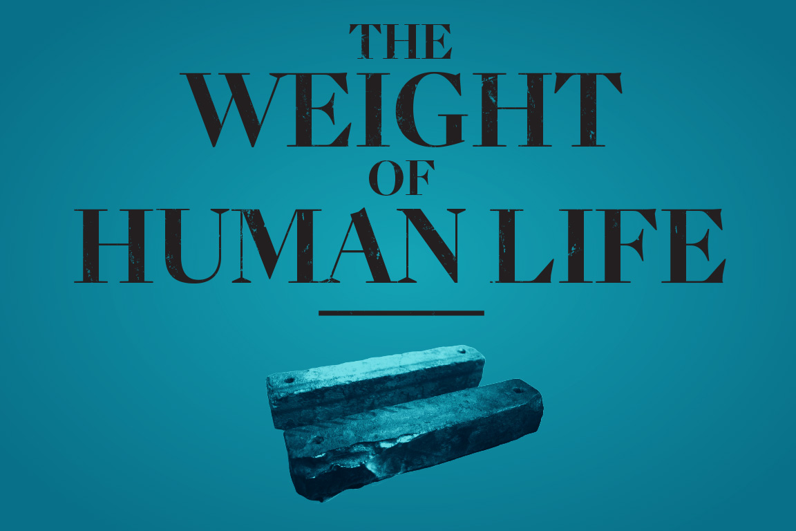 the weight of human life